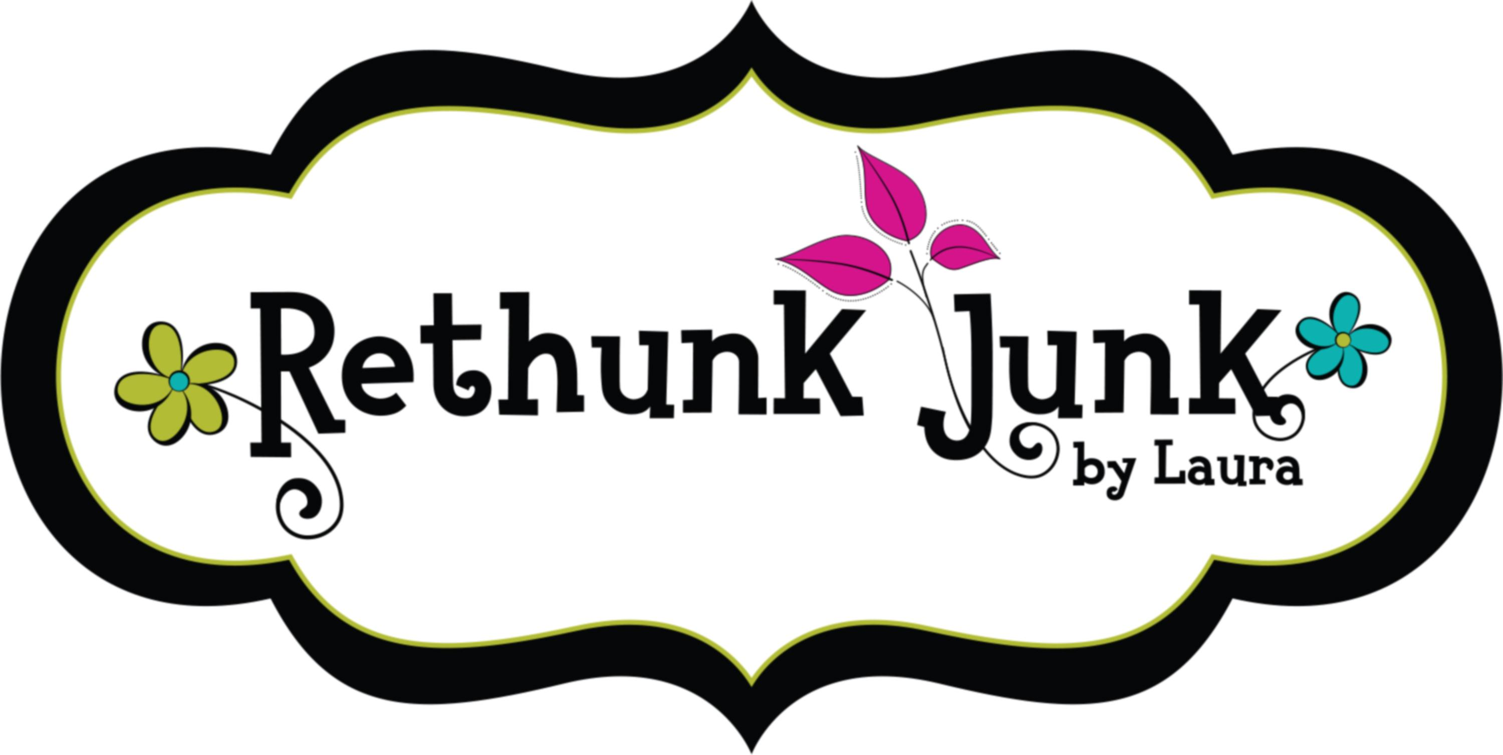 Rethunk Junk by Laura